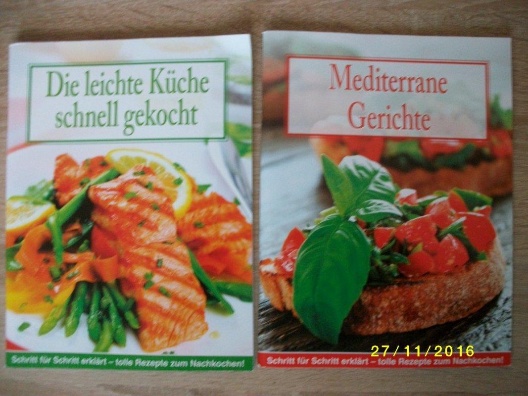 Die leichte Küche schnell gekocht und Mediterrane Gerichte
