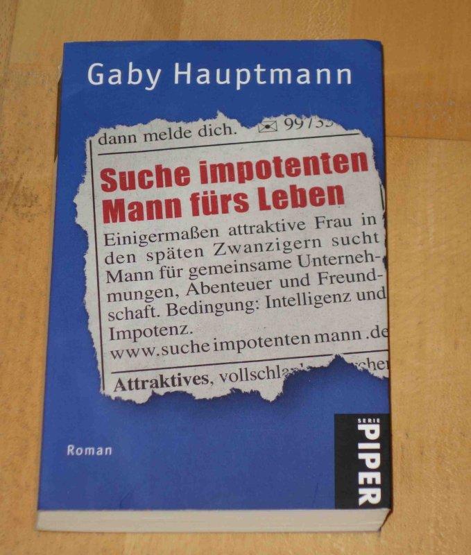 Suche impotenten Mann fürs Leben: Roman von Gaby Hauptmann