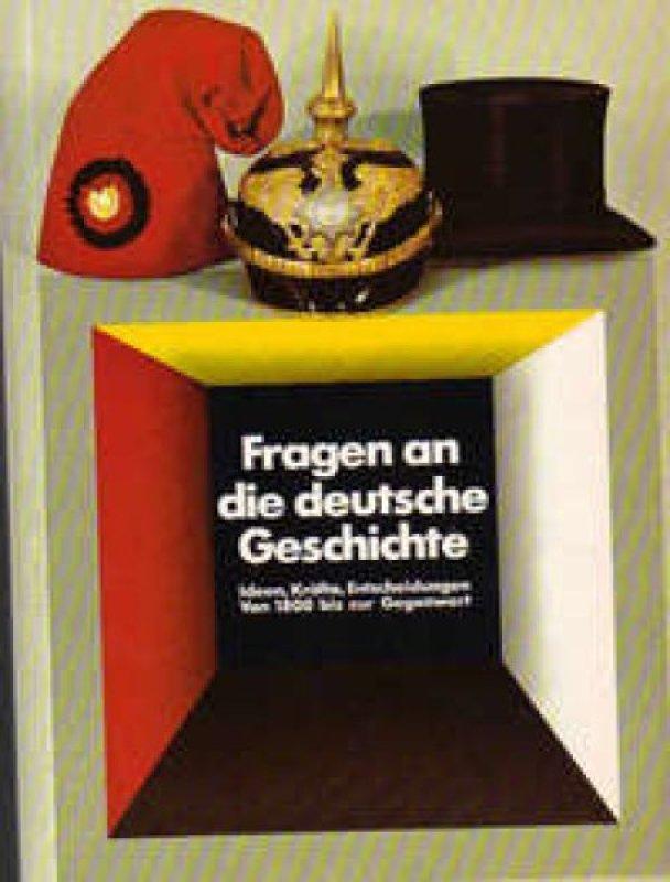 Fragen An Die Deutsche Geschichte Ideen Kräfte Entscheidungen