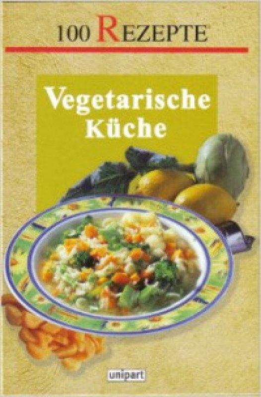 Vegane Küche 100 Rezepte | Vegetarische Kuche 100 Rezepte Von Unbekannt Tauschen Tauschborse