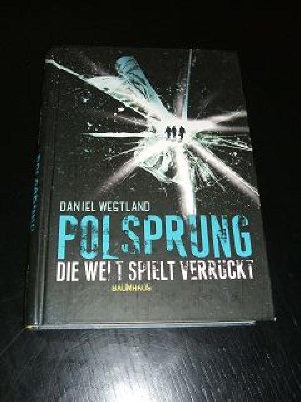 Polsprung: Die Welt spielt verrückt von Daniel Westland tauschen ...