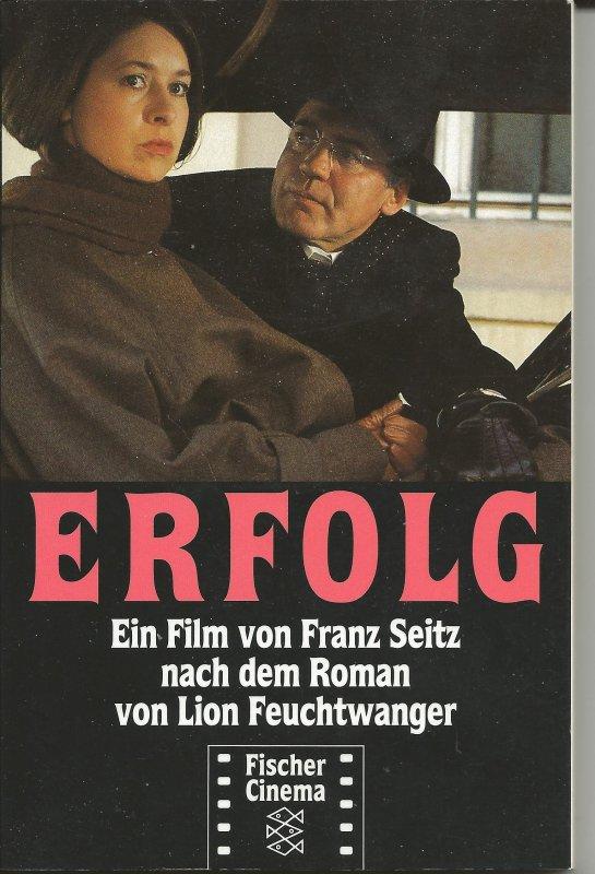 Erfolg. Ein Film von Franz Seitz nach dem Roman von Lion ...