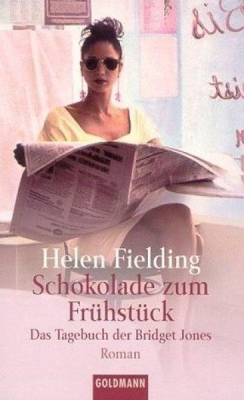 Schokolade Zum Frühstück Das Tagebuch Der Bridget Jones Von Helen